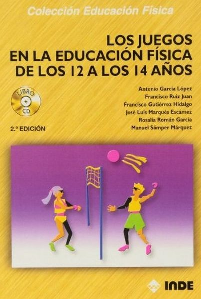 Los Juegos En La Educación Física De Los 12 A Los 14 Años (Incluye CD)