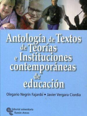 Antología De Textos De Teorías E Instituciones Contemporáneas De Educación