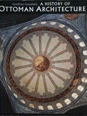 A History Of Ottoman Architecture