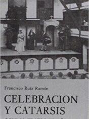 Celebracion Y Catarsis: Leer El Teatro Espanol