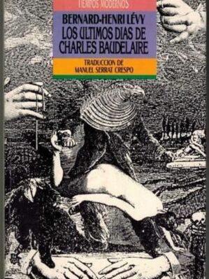 Los últimos Días De Charles Baudelaire