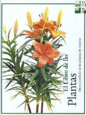 El libro de las plantas. Ideas y cuidado de las plantas de interior