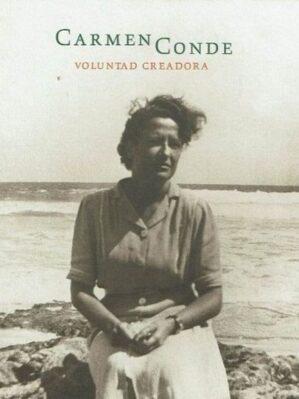 Carmen Conde. Voluntad creadora