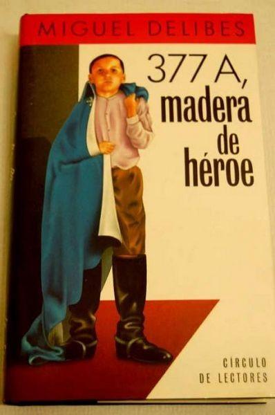 377a, Madera De Héroe