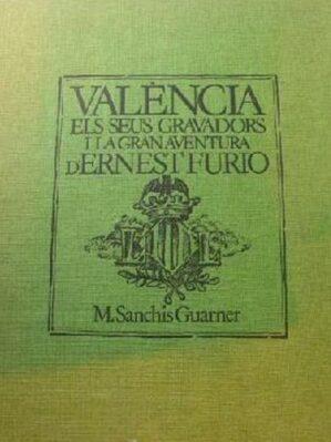 València, els seus gravadors i la gran aventura d'Ernest Furio