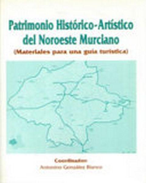 Patrimonio Histórico-Artístico Del Noroeste Murciano