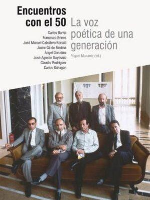Encuentros con el 50. La voz poética de una generación (ed. Miguel Munárriz)