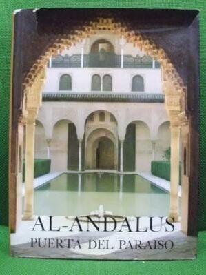 Al-Andalus Puerta Del Paraiso, Córdoba, Sevilla, Granada