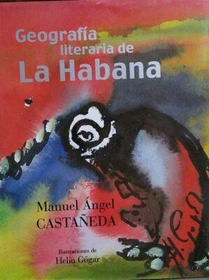 Geografia Literaria De La Habana (con dedicatoria y dibujo a mano del ilustrador)