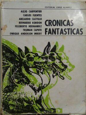 Crónicas fantásticas (vv.aa., ed. argentina 1966, rarísimo pero con desperfectos)