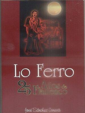 Lo Ferro (25 años de Flamenco)