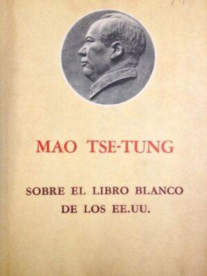 Mao Tse-Tung, sobre el libro blanco de los EE.UU.
