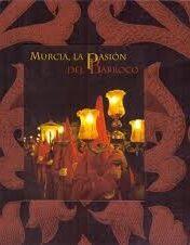 Murcia, La Pasión del Barroco