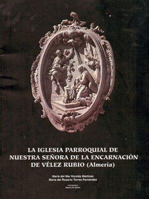 La Iglesia Parroquial de Nuestra Señora de la Encarnacion de Velez Rubio