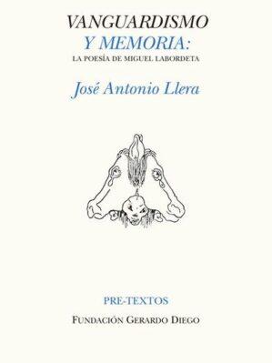 Vanguardismo Y Memoria : La Poesía De Miguel Labordeta
