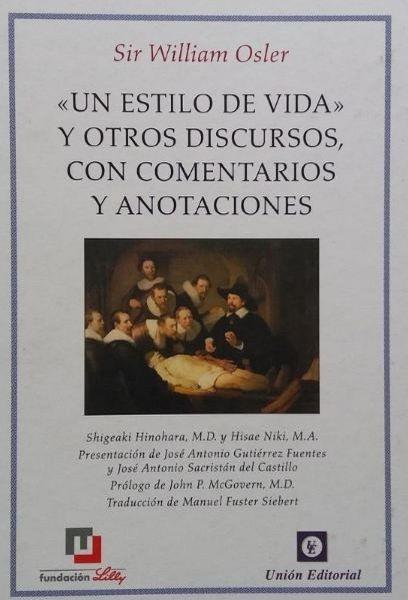 «un Estilo De Vida» Y Otros Discursos, Con Comentarios Y Anotaciones.