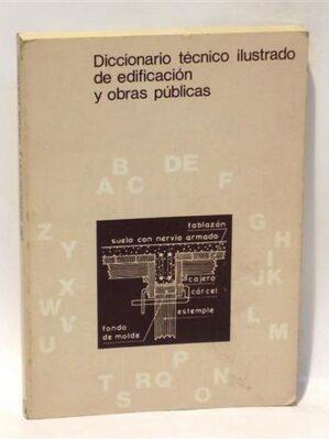 Diccionario Técnico De Edificación Y Obras Públicas