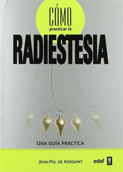 Cómo Practicar La Radiestesia