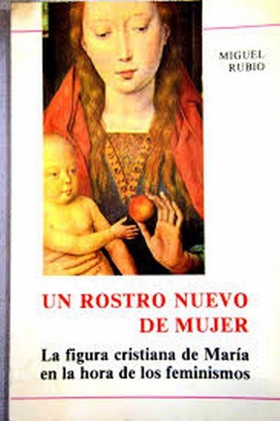 Un rostro nuevo de mujer : la figura cristiana de María en la hora de los feminismos