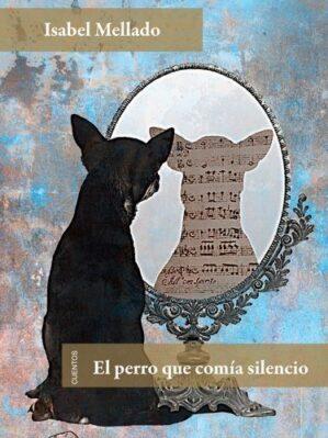 El Perro Que Coma Silencio