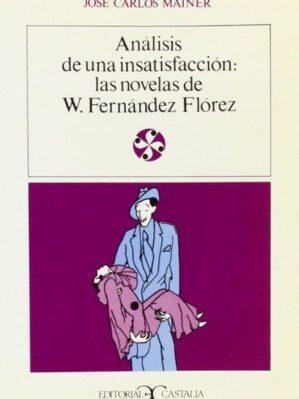ANALISIS DE UNA INSATISFACCION LAS NOVELAS DE W, FERNANDEZ FLOREZ