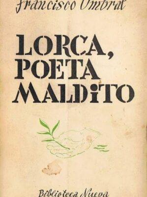 Lorca, poeta maldito. Primera edicion