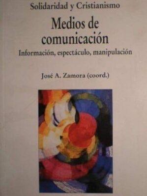 Medios De Comunicación : información, espetáculo, manipulación