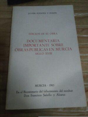 Documentaria importante sobre obras públicas en Murcia (edición facsímil)