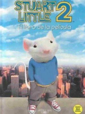 Stuart Little 2, El Libro De La Pelicula/Stuart Little 2, The Movie Storybook