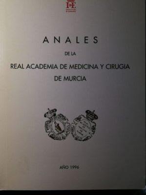ANALES DE LA REAL ACADEMIA DE MEDICINA Y CIRUGIA DE MURCIA 1996