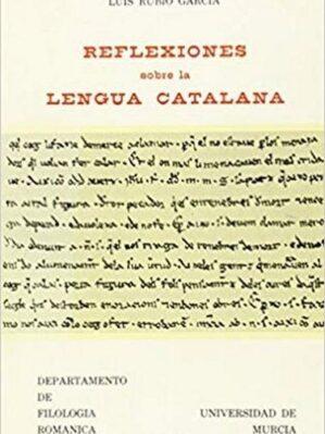 Reflexiones Sobre La Lengua Catalana