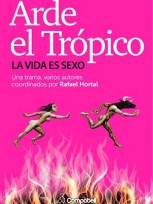 Arde El Tropico