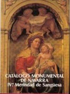 Catalogo Monumental De Navarra. IV Merindad de Sanguesa