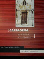 Cartagena. Aproximacion al paisaje urbano
