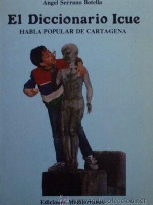 El Diccionaro Icue. Habla popular de Cartagena