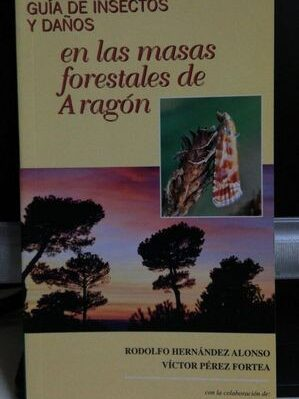 Guía De Insectos Y Daños En Las Masas Forestales De Aragón