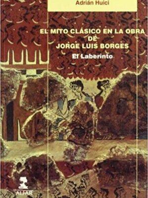 El Mito Clásico En La Obra De Jorge Luis Borges