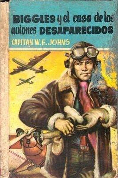 Biggles Y El Caso De Los Aviones Desaparecidos