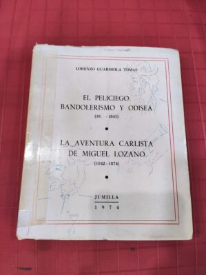 El peliciego: Bandolerismo y Odisea. La aventura Carlista de Miguel Lozano.