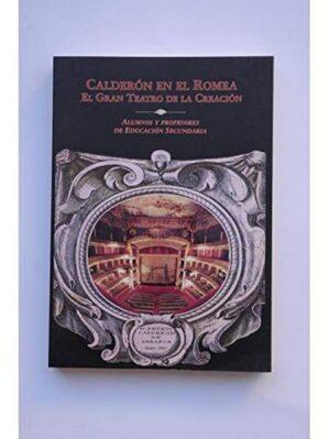 Calderon En El Romea. El Gran Teatro De La Creacion