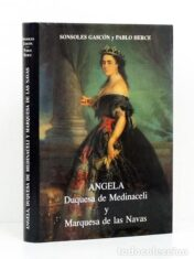 Angela, Duquesa De Medinaceli Y Marquesa De Las Navas: Su Vida, Su Obra, Su Tiempo