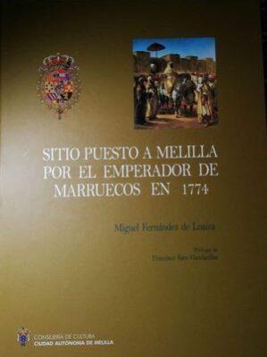 Sitio Puesto A Melilla Por El Emperador De Marruecos En 1774