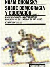 Sobre Democracia Y Educacion/ Chomsky On Democracy And Education Escritos Sobre Las Instituc...