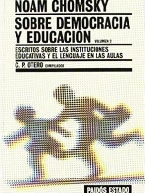 Sobre Democracia Y Educacion/ Chomsky On Democracy And Education Escritos Sobre Las Instituc...